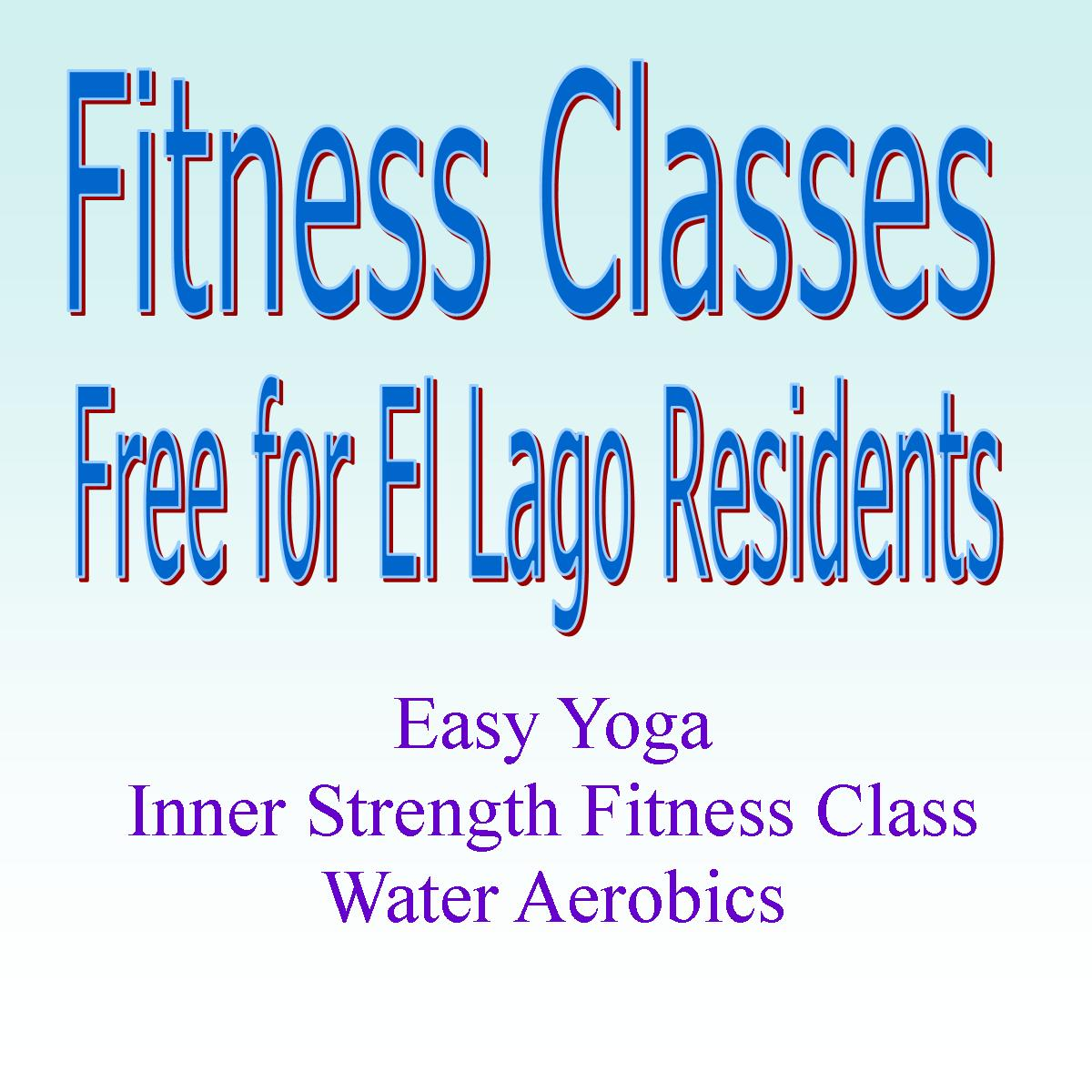 Fitness Classes: Free for El Lago Residents, easy yoga, inner strength fitness class, water aerobics